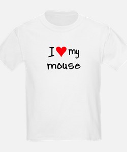 I LOVE MY Mouse T-Shirt