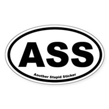 Another Stupid Oval Bumper Stickers