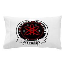 In Reason We Trust Pillow Case