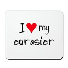 I LOVE MY Eurasier Mousepad