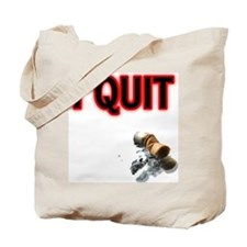I Quit Smoking Tote Bag