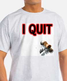 I Quit Smoking Ash Grey T-Shirt
