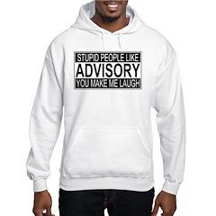 Stupid People Advisory Hoodie