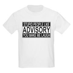 Stupid People Advisory Kids T-Shirt