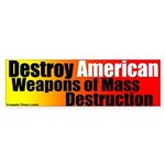 Destroy American WMD Bumper Sticker