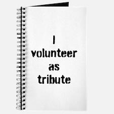 I VOLUNTEER AS TRIBUTE Journal