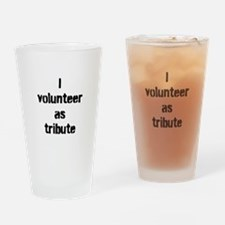 I VOLUNTEER AS TRIBUTE Drinking Glass