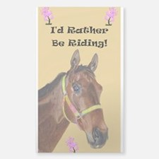 I'd Rather Be Riding! Horse Decal