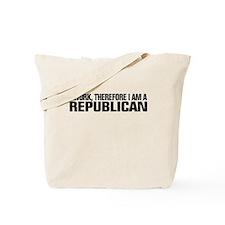 I work, therefore I'm a Repub Tote Bag