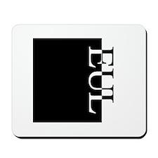 EUL Typography Mousepad