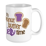 It's Peanut Butter Jelly Time Large Mug