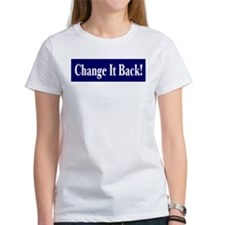 Change it back T-Shirt