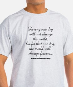 Saving one dog T-Shirt
