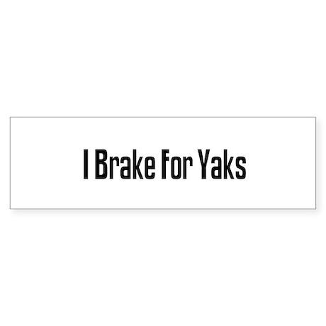 I Brake For Yaks Bumper Sticker