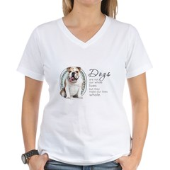 Dogs Make Lives Whole -Bulldog Shirt