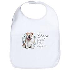 Dogs Make Lives Whole -Bulldog Bib