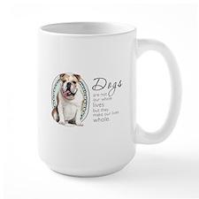 Dogs Make Lives Whole -Bulldog Mug