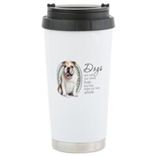 Dogs Make Lives Whole -Bulldog Travel Mug