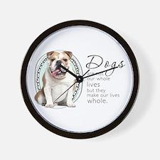 Dogs Make Lives Whole -Bulldog Wall Clock