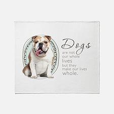 Dogs Make Lives Whole -Bulldog Throw Blanket
