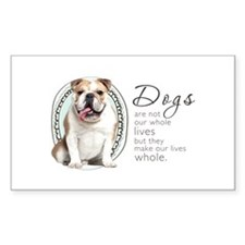 Dogs Make Lives Whole -Bulldog Decal