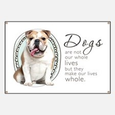 Dogs Make Lives Whole -Bulldog Banner