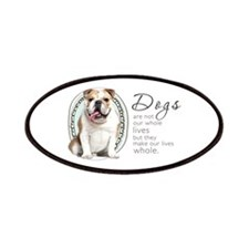 Dogs Make Lives Whole -Bulldog Patches
