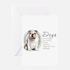 Dogs Make Lives Whole -Bulldog Greeting Card