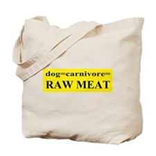 Raw fed Tote Bag