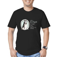 Dogs Make Lives Whole -Malamute Men's Fitted T-Shi