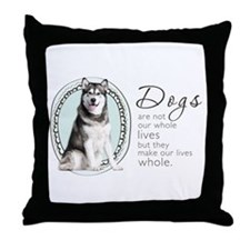 Dogs Make Lives Whole -Malamute Throw Pillow