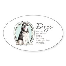 Dogs Make Lives Whole -Malamute Decal