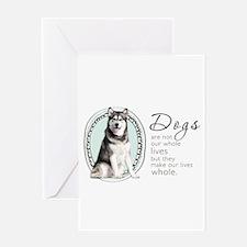 Dogs Make Lives Whole -Malamute Greeting Card