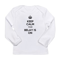 Keep Calm Belay is On Long Sleeve Infant T-Shirt