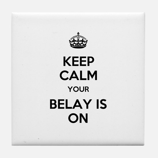 Keep Calm Belay is On Tile Coaster