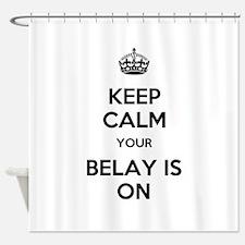 Keep Calm Belay is On Shower Curtain