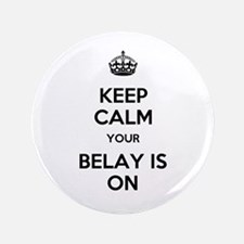 "Keep Calm Belay is On 3.5"" Button"