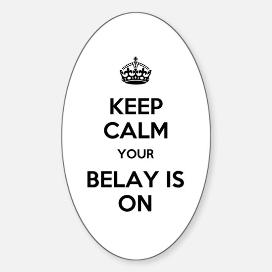 Keep Calm Belay is On Sticker (Oval)