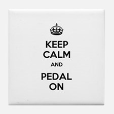 Keep Calm and Pedal On Tile Coaster