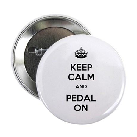 """Keep Calm and Pedal On 2.25"""" Button"""