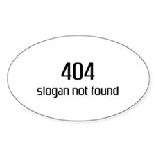 404 slogan not found Oval Decal