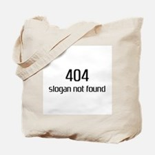 404 slogan not found Tote Bag