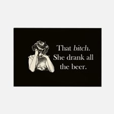 Bitch Drank All Beer Rectangle Magnet (100 pack)