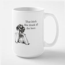 Bitch Drank All Beer Mug