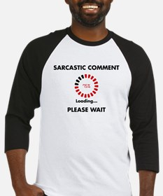 Sarcastic Comment Baseball Jersey