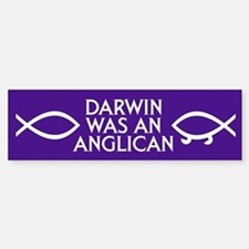 DARWIN WAS AN ANGLICAN Bumper Car Car Sticker