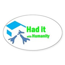 Had It with Humanity Decal