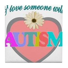 I love someone with autism Tile Coaster