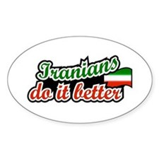Iranians do it better Oval Decal