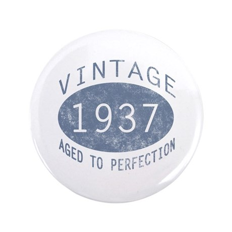 """1937 Aged To Perfection 3.5"""" Button"""